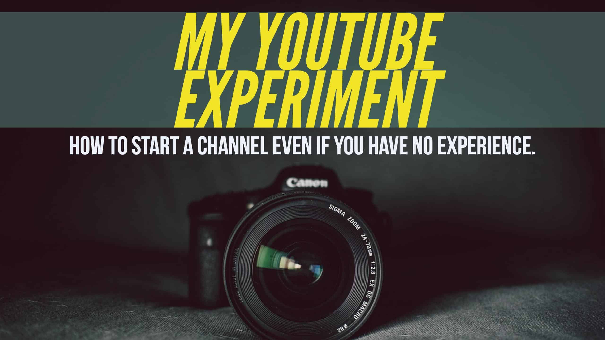 How to launch a YouTube channel even if you have no experience — Follow along with the experiment!